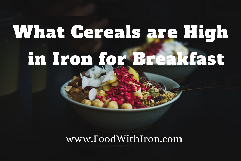 Breakfast Cereals High in Iron