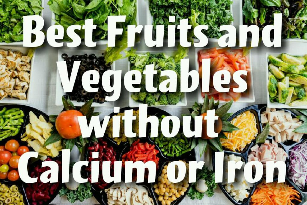 Fruits and Vegetables without Calcium or Iron